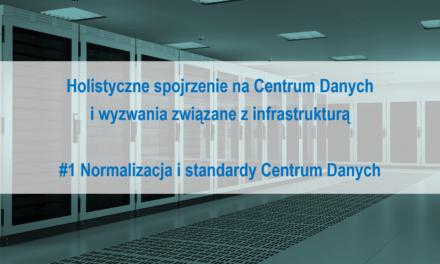 #1 Holistyczne spojrzenie na Centrum Danych i wyzwania związane z infrastrukturą