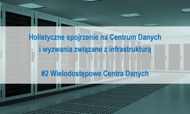 #2 Holistyczne spojrzenie na Centrum Danych i wyzwania związane z infrastrukturą