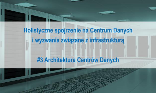#3 Holistyczne spojrzenie na Centrum Danych i wyzwania związane z infrastrukturą